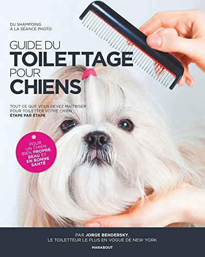 Guide du toilettage pour chiens par Jorge Bendersky