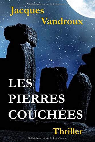 Les Pierres Couchees par Jacques Vandroux