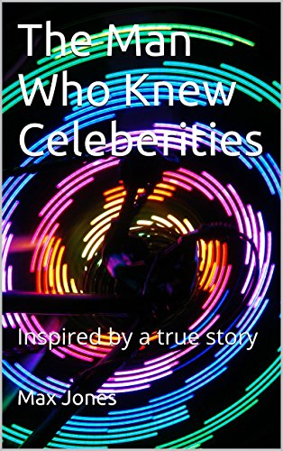 the-man-who-knew-celebrities-inspired-by-a-true-story-english-edition