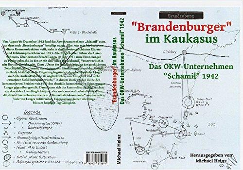 """""""Brandenburger"""" im Kaukasus: Das OKW-Abwehrunternehmen """"Schamil"""" 1942"""