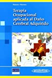 Terapia Ocupacional aplicada al Daño Cerebral Adquirido