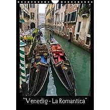 """Venedig – La Romantica"" (Wandkalender 2017 DIN A4 hoch): Venedig - einzigartig - romantisch (Monatskalender, 14 Seiten ) (CALVENDO Orte)"
