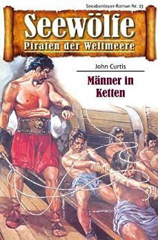 Seewölfe - Piraten der Weltmeere 13: Männer in Ketten
