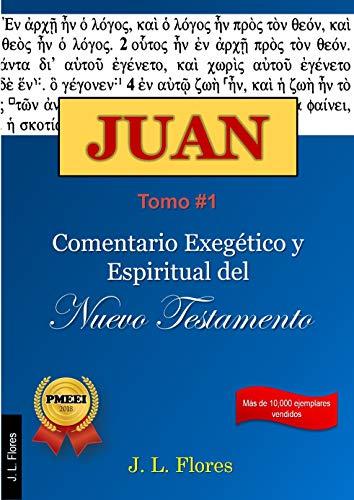 Comentario Exegético y Espiritual del Evangelio de Juan Tomo #1 ...