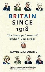Britain Since 1918: The Strange Career Of British Democracy