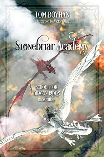 Stonebriar Academy: School For Dragon Riders - Book Three (English Edition)