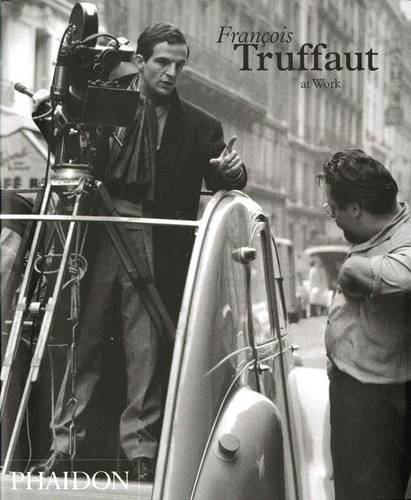 Francois Truffaut at Work by Carole Le Berre (2005-12-01)