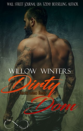 Willow Winters (Valetti Crime Family 01) Dirty Dom (2018)