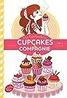 Cupcakes et compagnie, tome 1 : La gourmandise n'est pas du tout un vilain défaut par Papademetriou