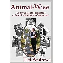 Animal-Wise: Understanding the Language of Animal Messengers & Companions