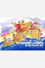 The Incredible Creatures of the Secret Ark Paperback