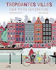 Trépidantes villes pour petits explorateurs par Elisabeth Dumont-Le Cornec