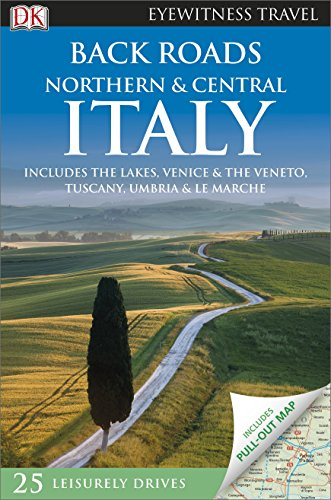 Back Roads. Northern & Central Italy (DK Eyewitness Travel Guide)