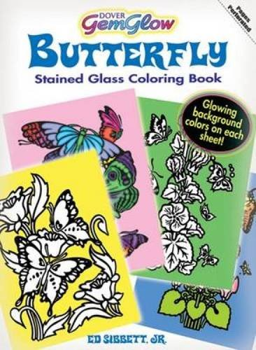 Dover GemGlow Butterfly Stained Glass Coloring Book (Dover Nature Stained Glass Coloring Book) (Book Glass Coloring Stained Butterflies)