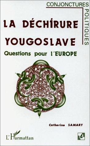 La dchirure yougoslave: Questions pour l'Europe de Catherine Samary (3 mai 2000) Broch