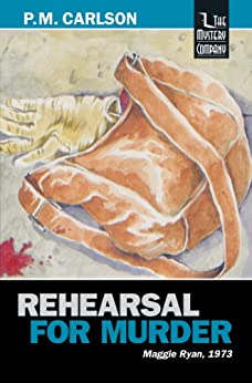 Rehearsal for Murder (Maggie Ryan Book 5) by [Carlson, P.M.]