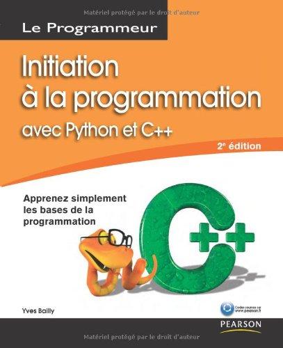 Initiation à la Programmation avec Python et C++ par Yves Bailly