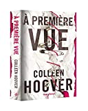 A première vue / Colleen Hoover | Hoover, Colleen. Auteur