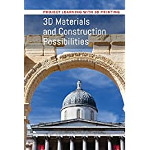 3D Materials and Construction Possibilities (Project Learning with 3D Printing)