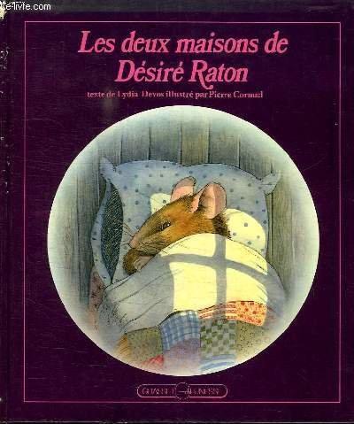 Les Deux maisons de Désiré Raton par Pierre Cornuel