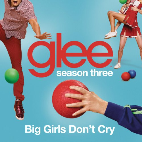 Big Girls Don't Cry (Glee Cast...