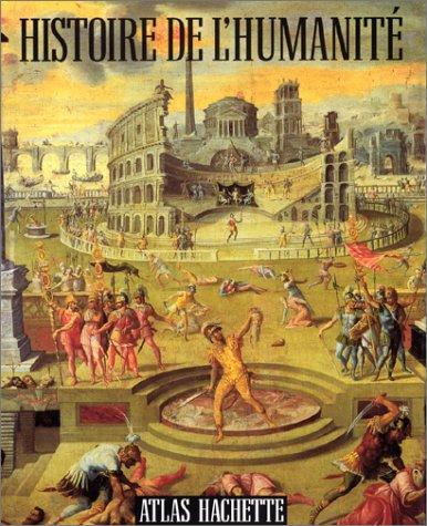 Histoire de l'humanité : De la Préhistoire à la fin du XXe siècle