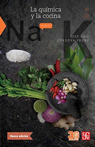 La química y la cocina (La Ciencia Para Todos nº 93) por José Luis Córdova Frunz