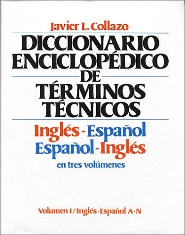 English-Spanish, Spanish-English Encyclopaedic Dictionary of Technical Terms
