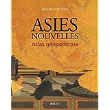 Asies nouvelles : Atlas de géopolitique