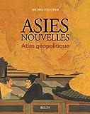 Asies nouvelles - Atlas de géopolitique