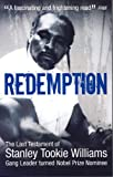 Redemption, From Original Gangster to Nobel Prize Nominee: From Original Gangster to Nobel Prize Nominee - The Extraordinary Life Story of Stanley Tookie Williams