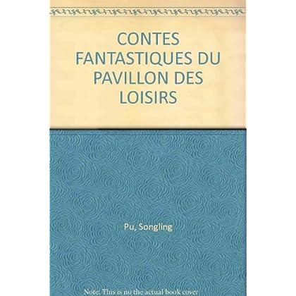 CONTES FANTASTIQUES DU PAVILLON DES LOISIRS