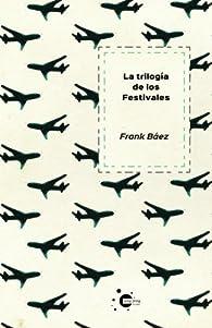 La trilogía de los festivales par Frank Báez