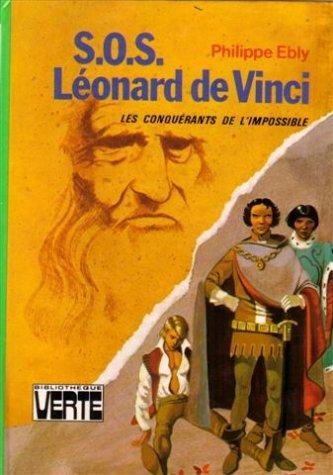 Les conquérants de l'impossible : S.O.S Léonard de Vinci