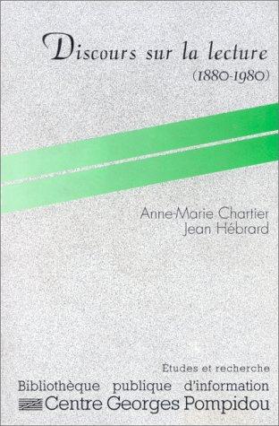 Discours sur la lecture, 1880-1980 par Anne-Marie Chartier