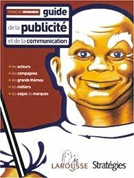 Guide de la publicité et de la communication par François Bernheim