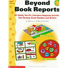 Beyond Book Reports: 50 Totally Terrific Literature Response Activities That Develop Great Readers and Writers