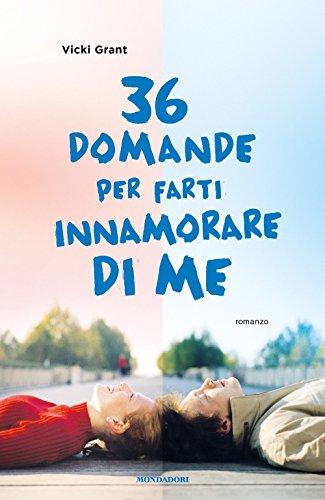 36 domande per farti innamorare di me di Vicki Grant,A. Casarini
