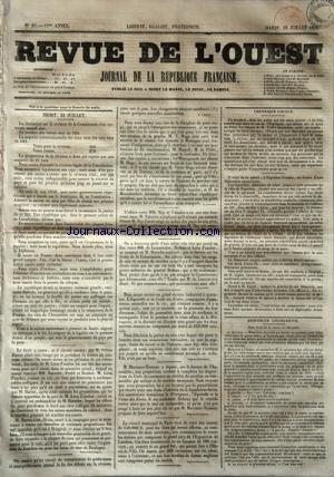 REVUE DE L'OUEST [No 87] du 22/07/1851 - LA DISCUSSION SUR LA REVISION DE LA CONSTITUTION S'EST TERMINEE - L'AFFAIRE ENTRE MM. NEY ET VALENTIN -M. MORTIMER-TERNAUX A DEPOSE UNE PROPOSTION SUR LE CODE DE COMMERCE EN MATIERE DE SOCIETES -CHRONIQUE LOCALE