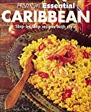 Hamlyn Essential Caribbean: Step-by-step Recipes with Style (Hamlyn Cookery)