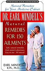 Dr. Earl Mindell's Natural Remedies for 150 Ailments by PH D Earl Mindell PH.D. (2005-01-01)
