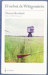 Nebot de Wittgenstein, El. Una amistat par Thomas Bernhard