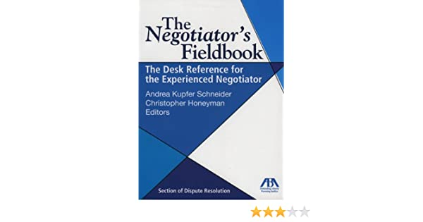 The Negotiators Fieldbook The Desk Reference for the Experienced Negotiator