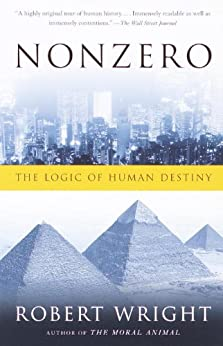 Nonzero: The Logic of Human Destiny von [Wright, Robert]