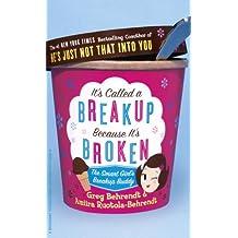 It's Called a Break-up Because It's Broken: The Smart Girl's Break-up Buddy