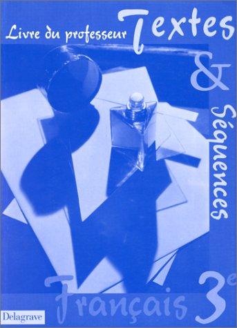 Textes et séquences, 3e, livre du professeur