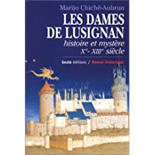 Les Dames de Lusignan : Histoire et mystère, Xe-XIIIe siècle