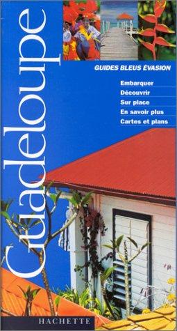 Guides Bleus Evasion Guadeloupe par Philippe Scali