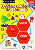 Primary Problem-Solving in Mathematics: Bk.A: Analyse, Try, Explore