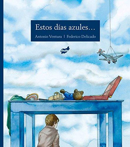 Estos Días Azules (Trampantojo) por Antonio Ventura